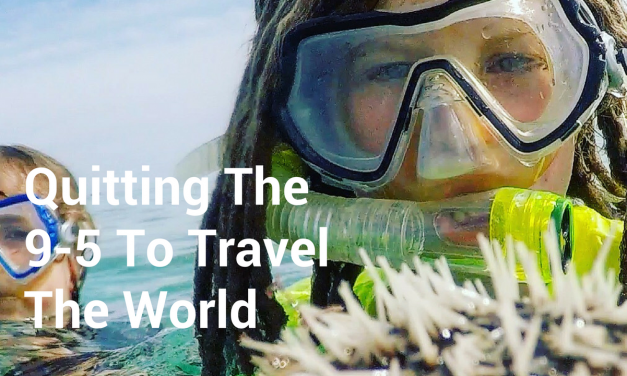 Quitting the 9-5 to Travel the World with Kids