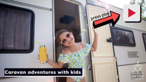 Caravan adventures with kids