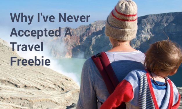 Why I've Never Accepted A Travel Freebie