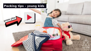 Packing tips for young kids