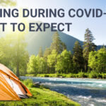 Camping During COVID-19 | What to Expect